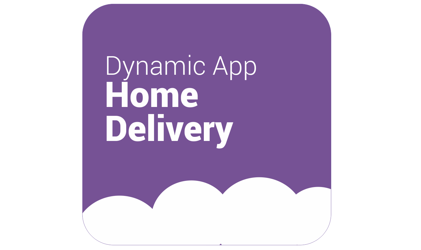 Dynamic App Home Delivery